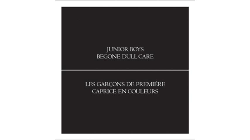 Junior Boys: <em>Begone Dull Care</em>