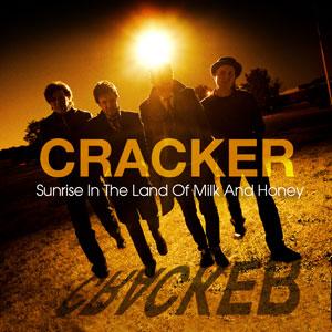 Cracker: <em>Sunrise in the Land of Milk and Honey</em>
