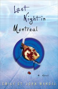 Emily St. John Mandel: <em>Last Night in Montreal</em>