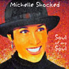 Michelle Shocked: <em>Soul of My Soul</em>