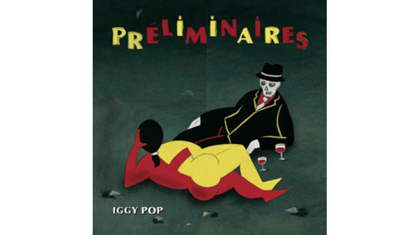 <nobr>Iggy Pop: <em>Préliminaires</em></nobr>