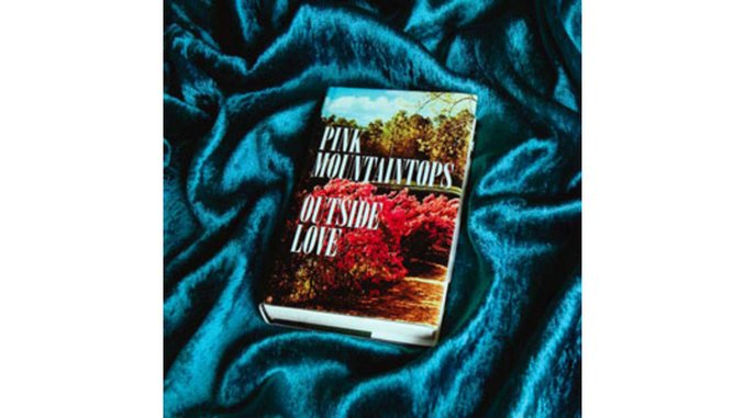 <nobr>Pink Mountaintops:</nobr> <em>Outside Love</em>