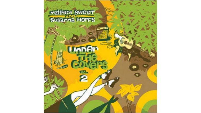 Matthew Sweet and Susanna Hoffs:<em> Under the Covers Vol. 2</em>