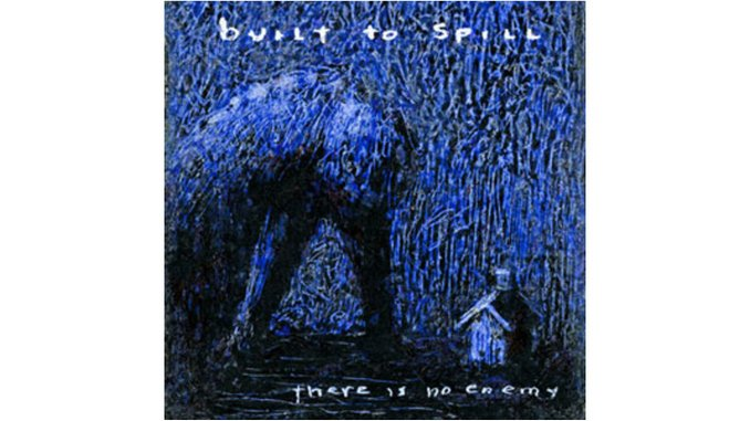 Built to Spill: <em>There Is No Enemy</em>