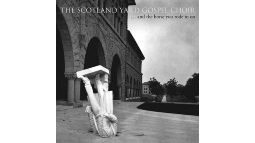 Scotland Yard Gospel Choir: <em>...and the horse you rode in on</em>