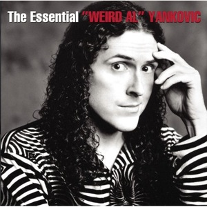 """Weird Al"" Yankovic: <em>The Essential ""Weird Al"" Yankovic</em>"