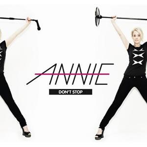 Annie: <em>Don't Stop</em>