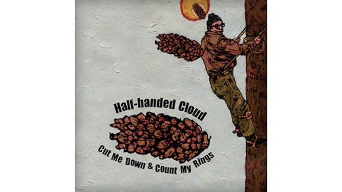 Half-Handed Cloud: <em>Cut Me Down & Count My Rings</em>
