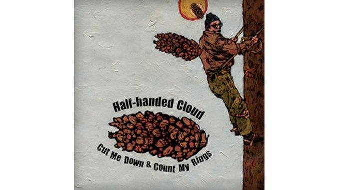 Half-Handed Cloud: <em>Cut Me Down & Count My Rings</em>