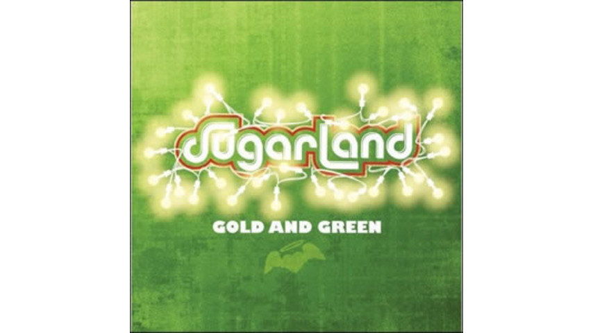 Sugarland: <em>Gold and Green</em>