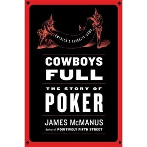 James McManus: <em>Cowboys Full: The Story of Poker</em>