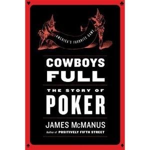 James McManus: <em>Cowboys Full: The Story of Poker</em>