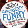 "David Bianculli: <em>Dangerously Funny: The Uncensored Story of ""The Smothers Brothers Comedy Hour""</em>"
