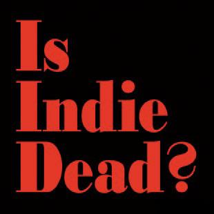 Is Indie Dead?