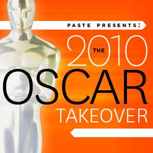 <em>Paste</em> Presents: The 2010 Oscar Takeover