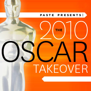 <em>Paste</em> Presents: The 2010 Oscar Takeover