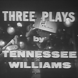"""Salute Your Shorts: Sidney Lumet's """"Three Plays by Tennessee Williams"""""""