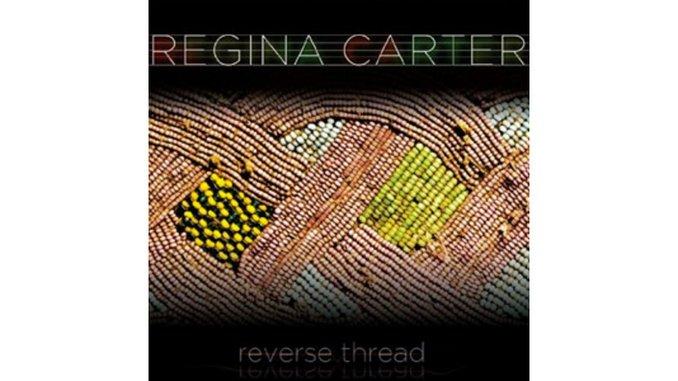 Regina Carter: <em>Reverse Thread</em>