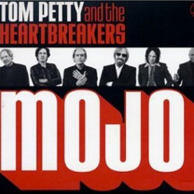 Tom Petty and the Heartbreakers: <em>Mojo</em>