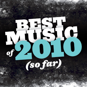 <em>Paste</em>'s Best Music of 2010 (So Far)