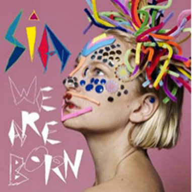Sia: <em>We Are Born</em>