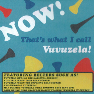 The Vuvuzela's Greatest Hits