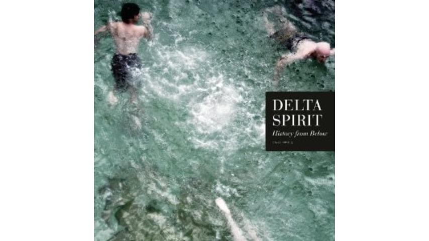 Delta Spirit: <em>History From Below</em>