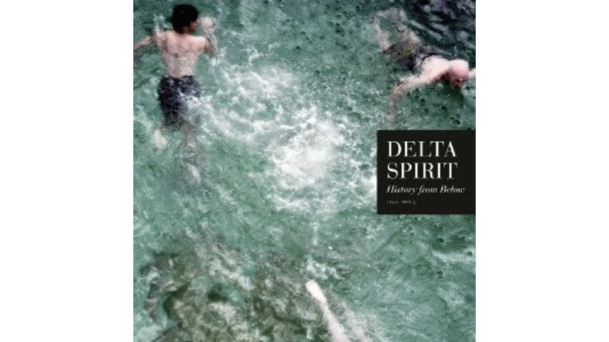 Delta Spirit: <em>History From Below</em>