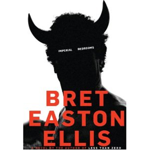 Bret Easton Ellis: <em>Imperial Bedrooms</em>