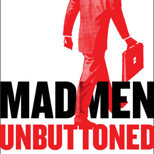 Book Excerpt: <em>Mad Men Unbuttoned: A Romp Through 1960s America</em>
