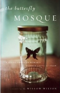 G. Willow Wilson: <em>The Butterfly Mosque: A Young American Woman's Journey to Love and Islam</em>