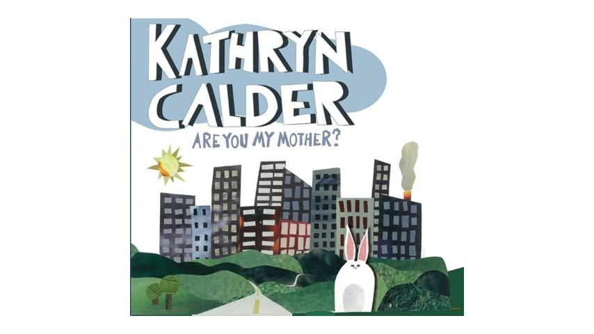 Kathryn Calder: <i>Are You My Mother?</i>
