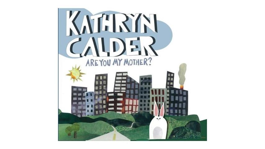 Kathryn Calder: <i>Are You My Mother?</i>