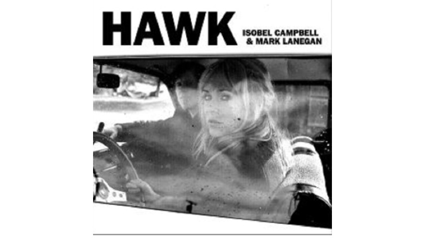 Isobel Campbell & Mark Lanegan: <i>Hawk</i>
