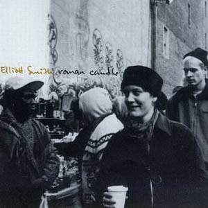 Elliott Smith: <em>Roman Candle</em>, <em>From a Basement on the Hill</em>
