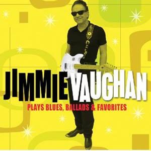 Jimmie Vaughan: <em>Blues, Ballads, and Favorites</em>