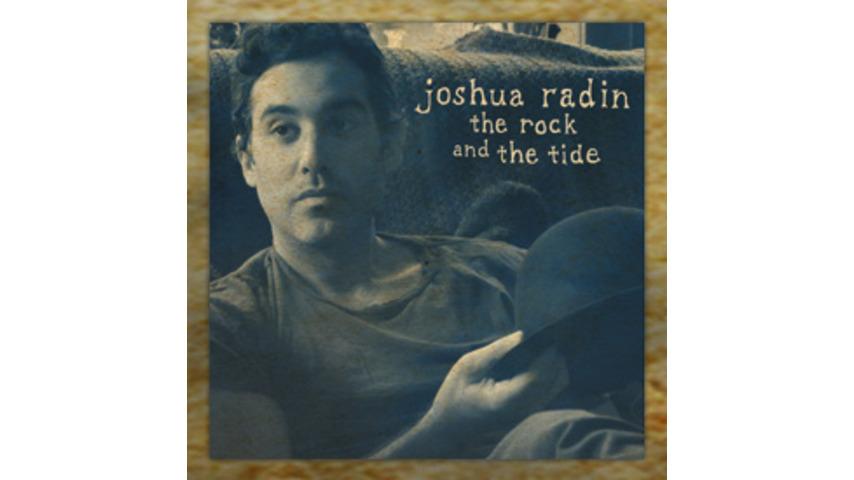 Joshua Radin: <em>The Rock and The Tide</em>