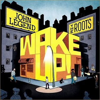 The Roots and John Legend: <em>Wake Up!</em>
