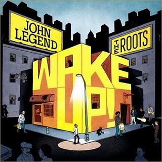 The Roots and John Legend: <em>Wake Up!</em>