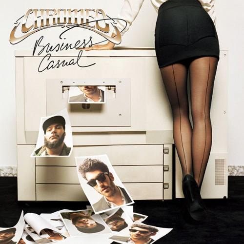 Chromeo: <em>Business Casual</em>