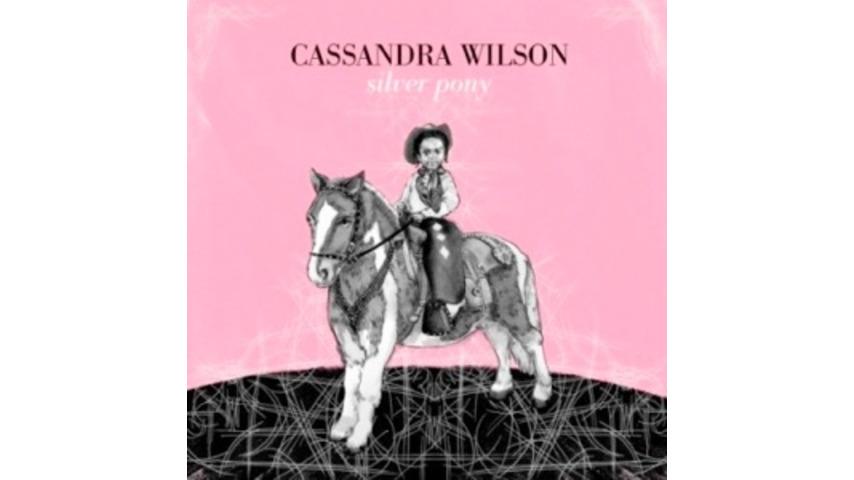 Cassandra Wilson: <i>Silver Pony</i>