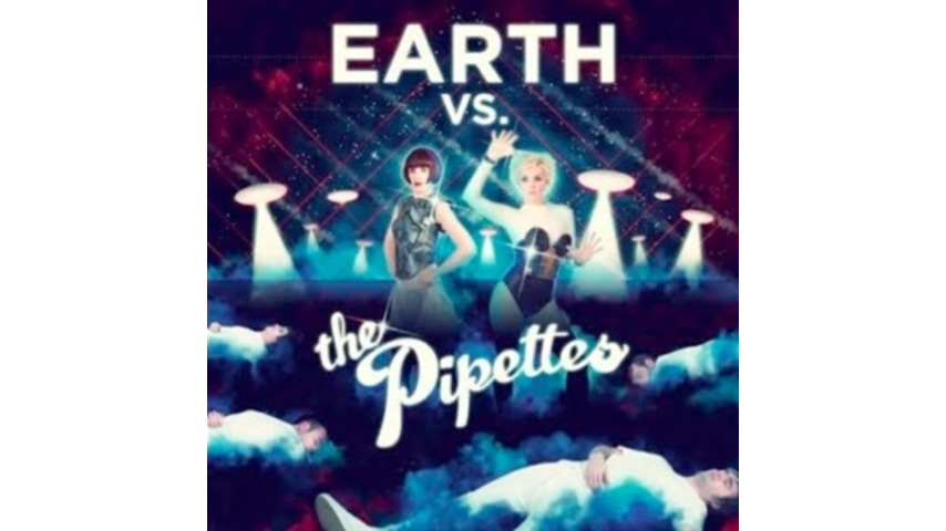 The Pipettes: &lt;i&gt;Earth Vs. Pipettes&lt;/i&gt;