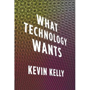 Kevin Kelly: <i>What Technology Wants</i> Review