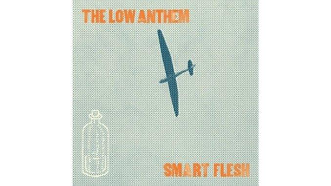The Low Anthem: <em>Smart Flesh</em>
