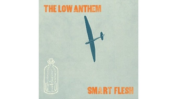 The Low Anthem: <em>Smart Flesh</em>