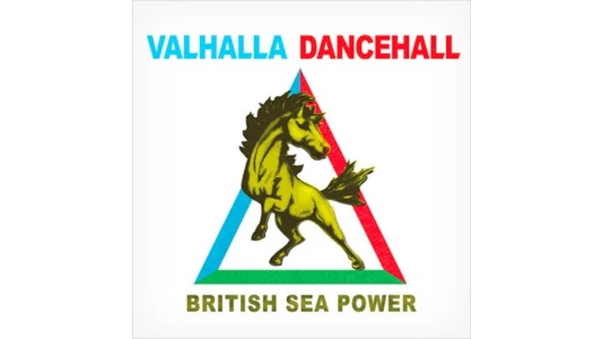 British Sea Power: <i>Valhalla Dancehall</i>