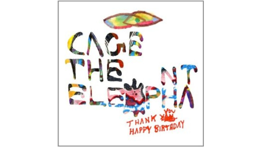 Cage the Elephant: <em>Thank You Happy Birthday</em>