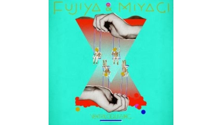 Fujiya & Miyagi: <i>Ventriloquizzing</i>