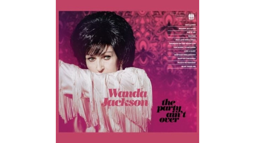 Wanda Jackson: <em>The Party Ain't Over</em>