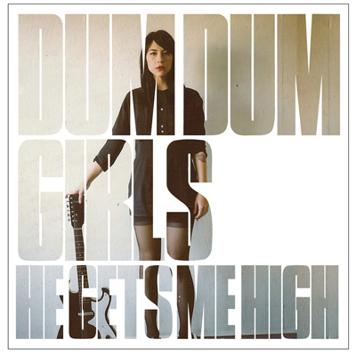Dum Dum Girls Reveal Details for <i>He Gets Me High</i> EP